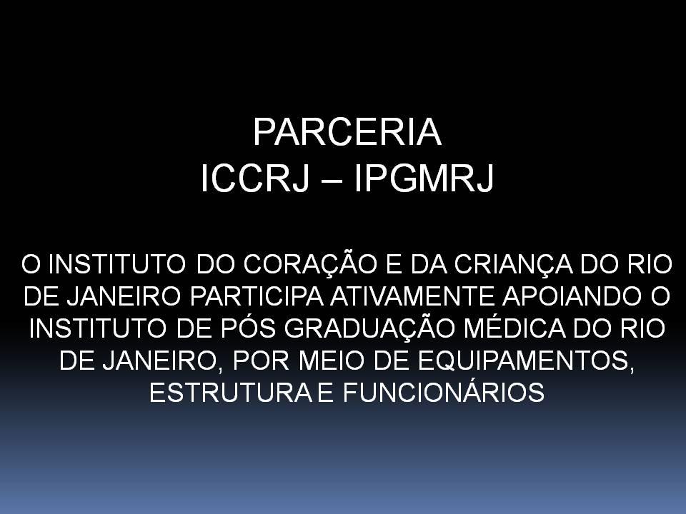 Parcerias do IPGMRJ com ICCRJ e IECAC