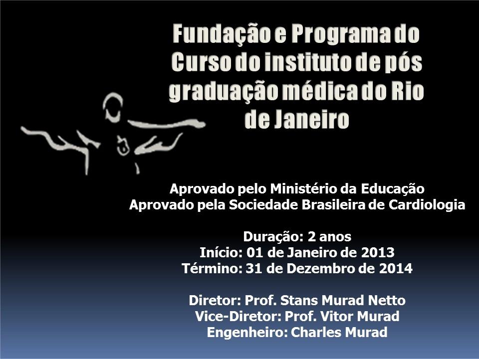 Fundação, Programa, Inauguração do Instituto de Pós Graduação Médica do Rio de Janeiro (IPGMRJ), por stans Murad Netto