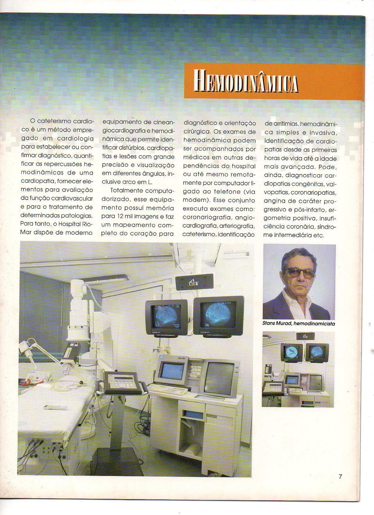 Fundador e ex-chefe do serviço de cardiologia do hospital Rio-Mar