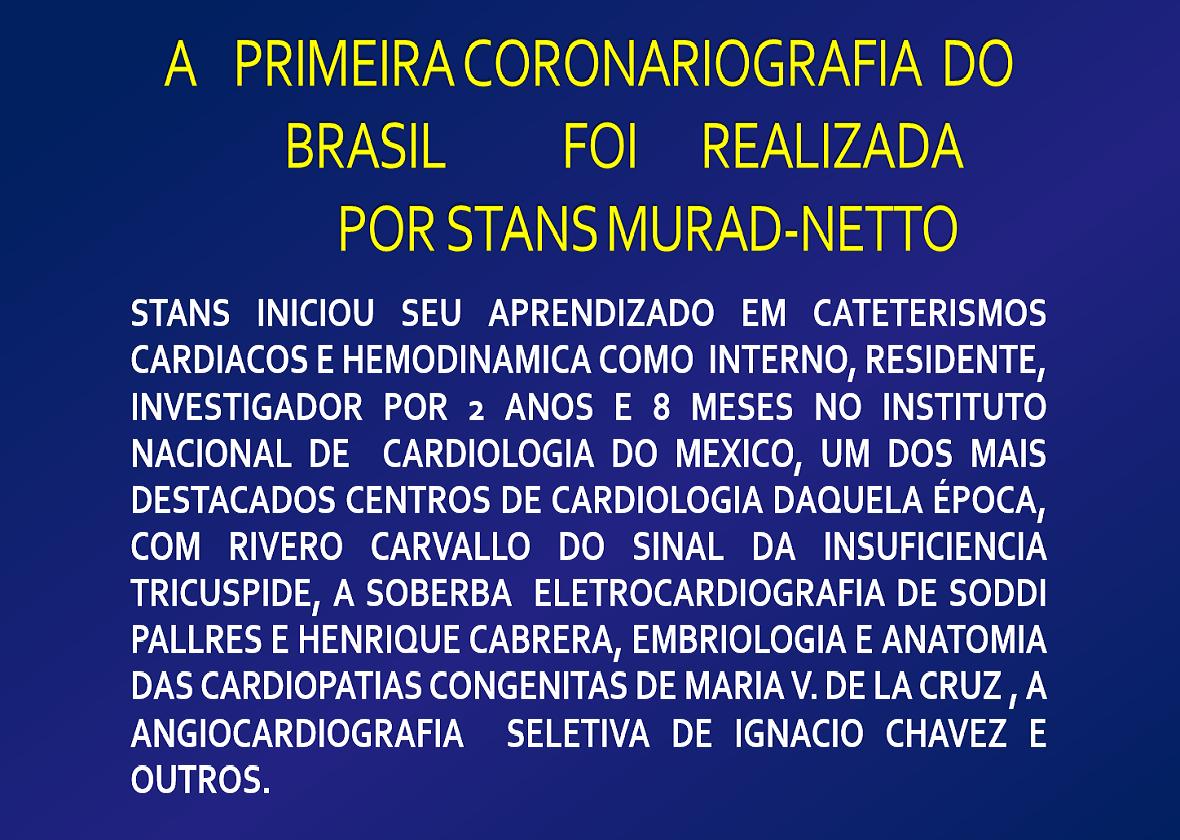 PRIMEIRA CORONARIOGRAFIA REALIZADA NO BRASIL