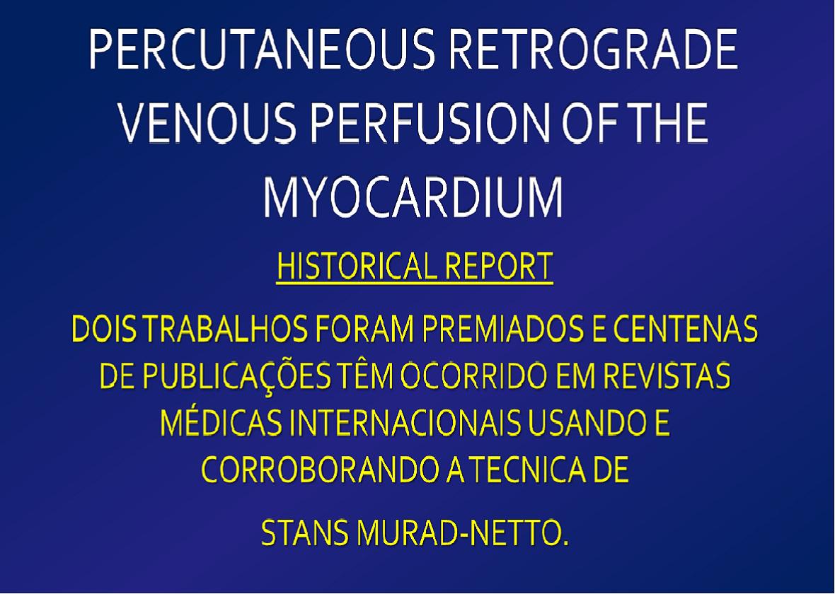 PERCUTANEOUS RETROGRADE VENOUS PERFUSION OF THE MYOCARDIUM